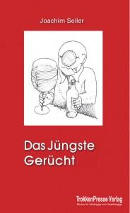 Das Jüngste Gerücht, Joachim Seiler, TrokkenPresse Verlag